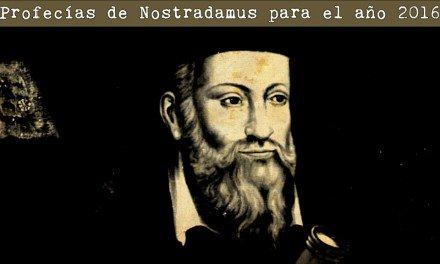 Profecías de Nostradamus para el año 2016
