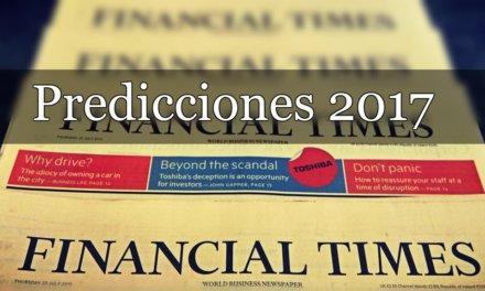 Predicciones Mundiales para el Año 2017 – Financial Times